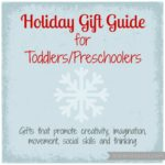 Holiday Gift Guide for Toddlers/Preschoolers