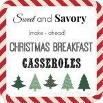Easy {make ahead} Christmas Breakfast Casseroles