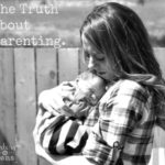 The Truth about Parenting