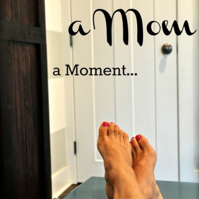 If You Give A Mom A Moment…..