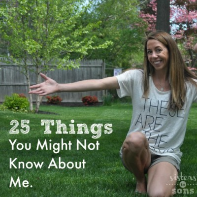 25 Things You Might Not Know About Me.