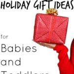 Holiday Gift Ideas for Babies and Toddlers