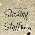 Stocking Stuffers for Women- Gifts that Pamper and Accessorize
