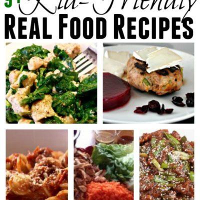 Kid-Friendly Real Food Recipes