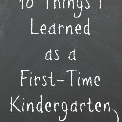10 Things I Learned as a First Time Kindergarten Mom