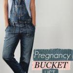 Pregnancy Bucket List